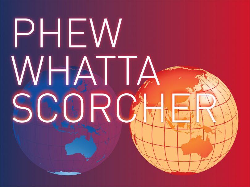 Promotional image: Phew Whatta Scorcher